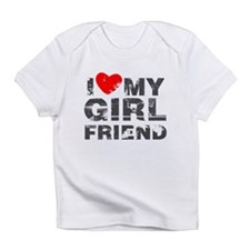 I Love My GirlFriend Distressed Infant T-Shirt