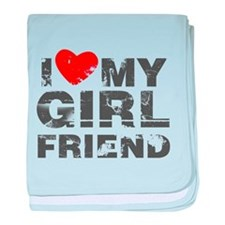 I Love My GirlFriend Distressed baby blanket