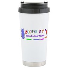Believe It Moms Heal Travel Mug
