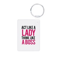 Act like a lady think like a boss Keychains