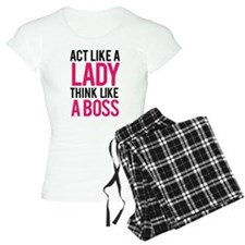 Act like a lady think like a boss Pajamas
