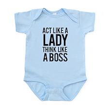 Act like a lady think like a boss Infant Bodysuit