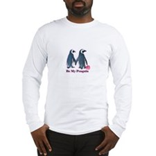 Be My Penguin this valentines day Long Sleeve T-Sh