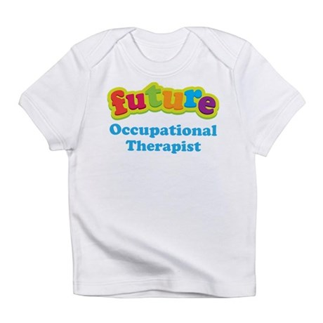 Future Occupational Therapist Infant T-Shirt