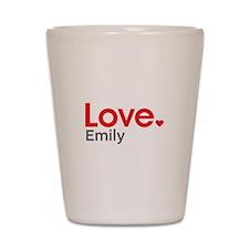 Love Emily Shot Glass