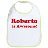 Roberto is Awesome Bib