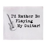 Id Rather Be Playing My Guitar Throw Blanket