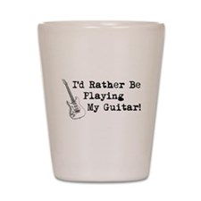 Id Rather Be Playing My Guitar Shot Glass