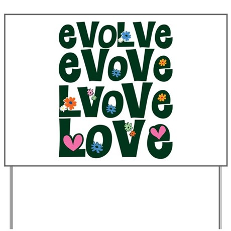 Evolve Love Green for Dark.png Yard Sign