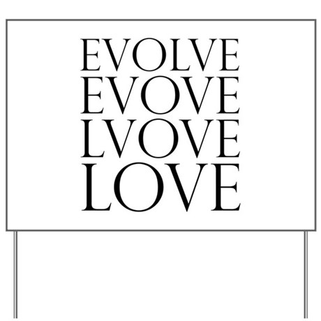 Evolve Love.png Yard Sign