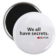 """We all have secrets. Dexter. 2.25"""" Magnet (10 pack"""