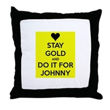 Stay Gold and Do it for Johnny Throw Pillow