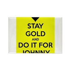 Stay Gold and Do it for Johnny Rectangle Magnet