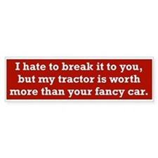 My tractor's worth... Bumper Bumper Sticker