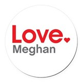Love Meghan Round Car Magnet