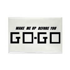 Wake Me Up Before You GO-GO - Rectangle Magnet