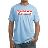 Tyshawn is Awesome Shirt