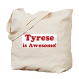 Tyrese is Awesome Tote Bag