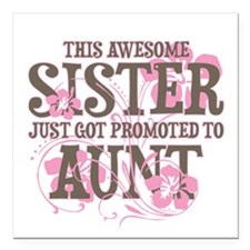 "Promoted Aunt Square Car Magnet 3"" x 3"""