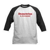 Demetrius is Awesome Tee