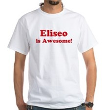 Eliseo is Awesome Shirt