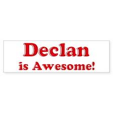 Declan is Awesome Bumper Bumper Sticker