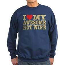 I Love My Awesome Hot Wife Sweatshirt