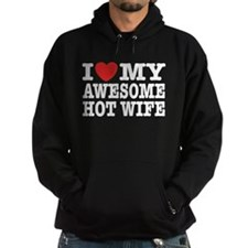 I Love My Awesome Hot Wife Hoodie