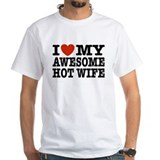 I Love My Awesome Hot Wife Shirt