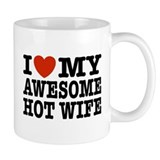 I Love My Awesome Hot Wife Coffee Mug