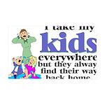 I Take My Kids Everywhere 35x21 Wall Decal