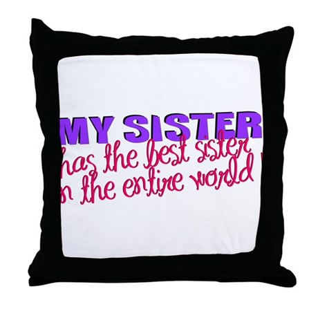 MYSISTER.png Throw Pillow