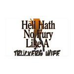 Hell Hath No Fury - Trucker's Wife 35x21 Wall Deca