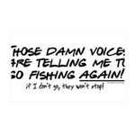 Listen to the fishing voices 35x21 Wall Decal