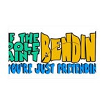 If the Pole Ain't Bending 35x21 Wall Decal