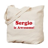Sergio is Awesome Tote Bag