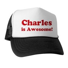 Charles is Awesome Trucker Hat