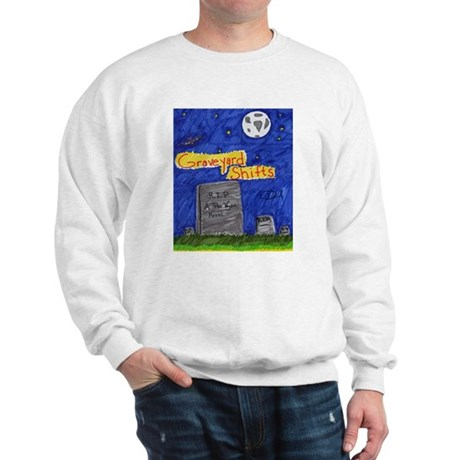 Graveyard Shifts Sweatshirt