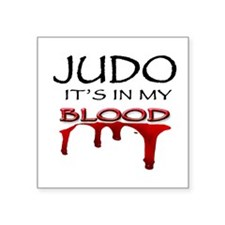 "Judo It's in my blood Square Sticker 3"" x 3"""