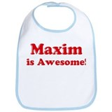 Maxim is Awesome Bib