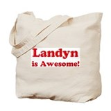 Landyn is Awesome Tote Bag