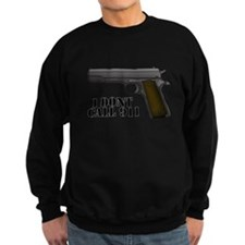 I Dont Call 911 Sweatshirt