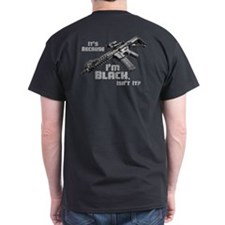 It's Because I'm Black T-Shirt