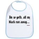 I'm so goth, all my black ran away.... Bib