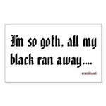 I'm so goth, all my black ran away.... Sticker (Re