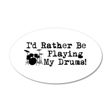 Id Rather Be Playing My Drums Wall Decal