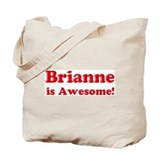 Brianne is Awesome Tote Bag