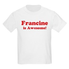 Francine is Awesome Kids T-Shirt