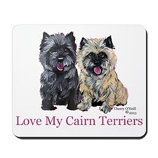 Love my Cairn Terriers Mousepad