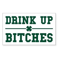 Drink Up Bitches Bumper Stickers